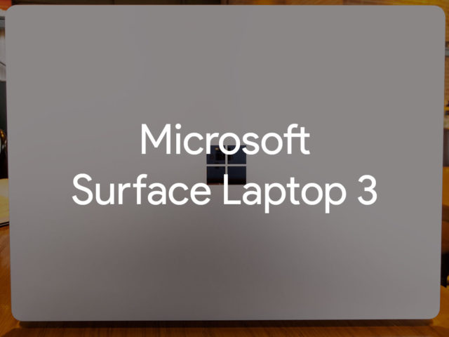 review surface laptop 3 image 640x480-マイクロソフト「Surface Laptop 3 13.5インチ」のCore i5、Alcantaraモデルを実機レビュー!