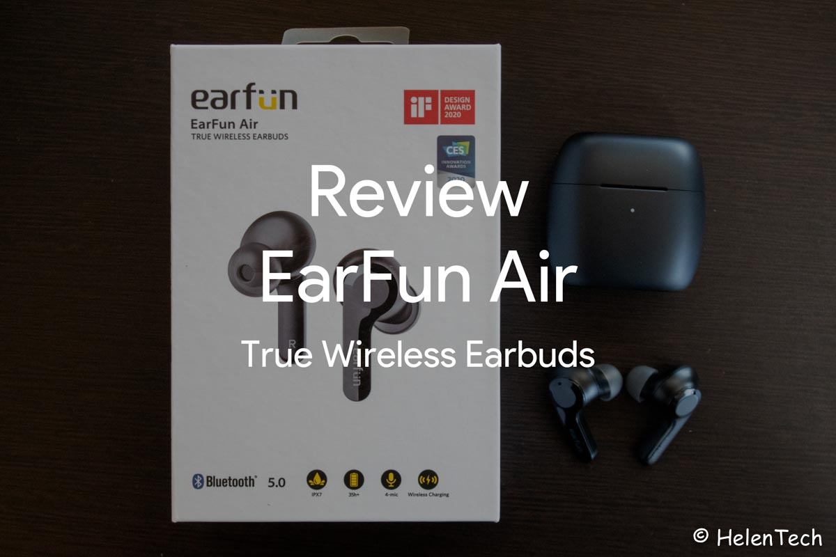 review Earfun Air-「EarFun Air 完全ワイヤレスイヤホン」をレビュー!この価格で完成度が高いオススメのイヤホン