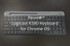 review logi k580 for chrome os 00 240x160-Chrome OS向けキーボード「Logitech Slim Multi-Device K580」をレビュー!日本でも発売してほしい