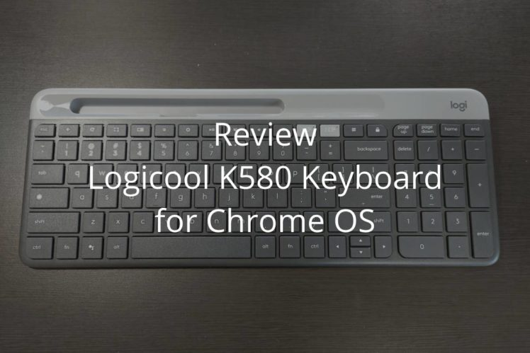 review logi k580 for chrome os 00 748x499-Chrome OS向けキーボード「Logitech Slim Multi-Device K580」をレビュー!日本でも発売してほしい